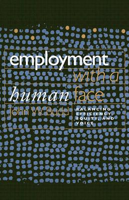 Employment With a Human Face By Budd, John W.